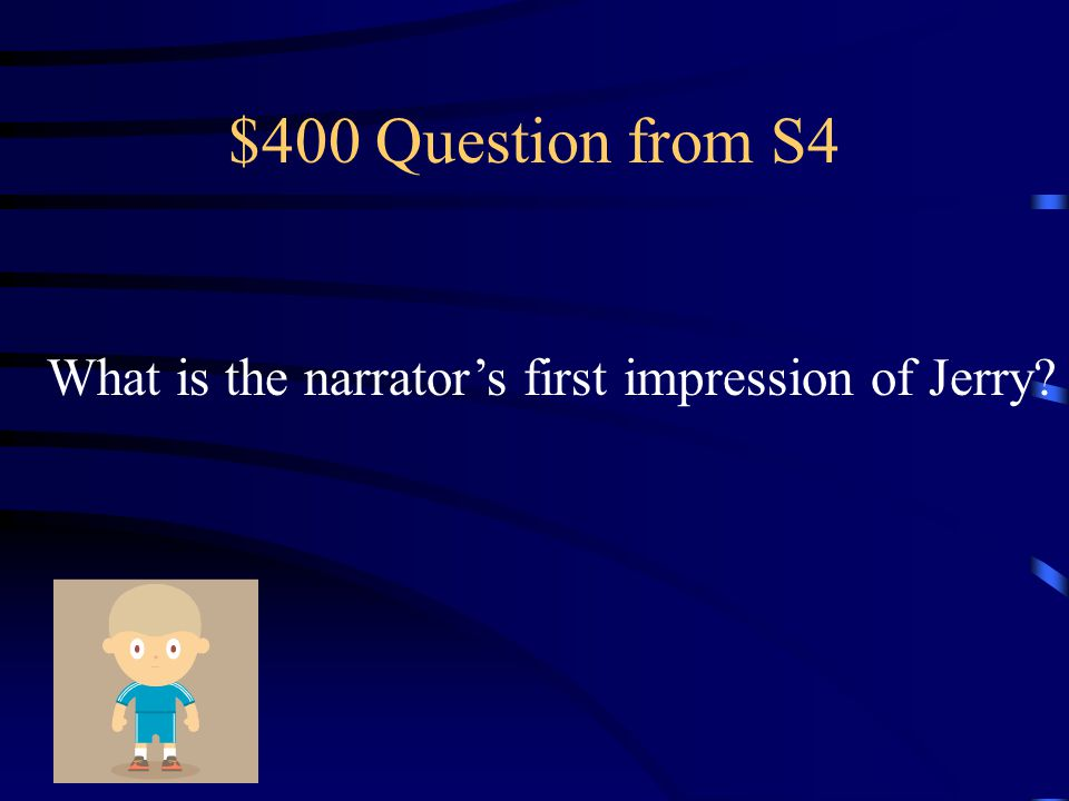 $300 Answer from S4 It is relevant that the setting is in the fall because the narrator needs wood chopped for a fire.
