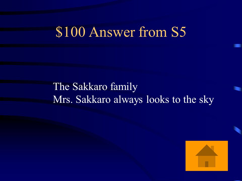 $100 Question from S5 Give the name of the new family in the neighborhood and give one odd characteristic of the family.