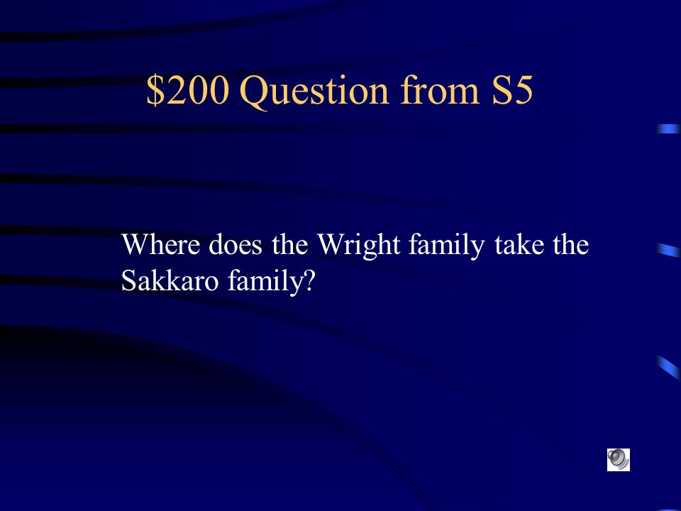 $100 Answer from S5 The Sakkaro family Mrs. Sakkaro always looks to the sky