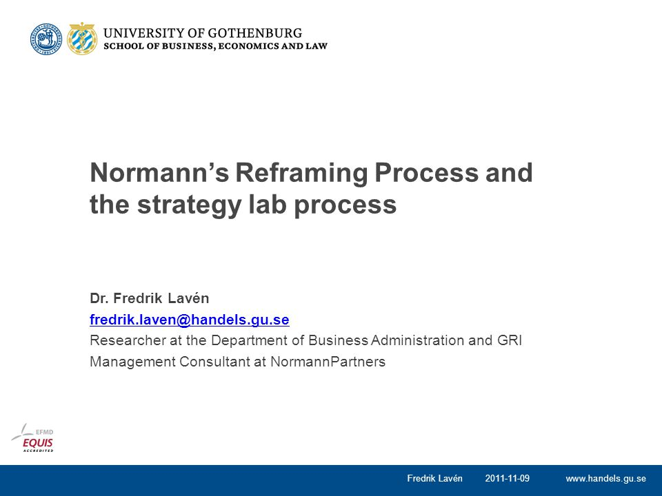 www.handels.gu.se 2011-11-09Fredrik Lavén The reframing process What business are we in.
