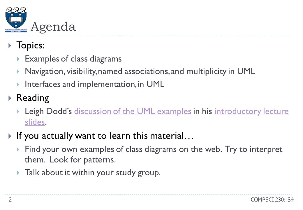Agenda COMPSCI 230: S42  Topics:  Examples of class diagrams  Navigation, visibility, named associations, and multiplicity in UML  Interfaces and