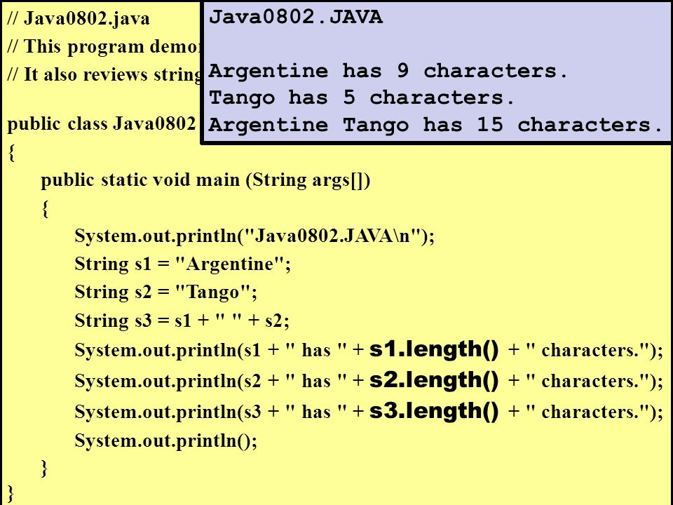 // Java0802.java // This program demonstrates the use of the method.