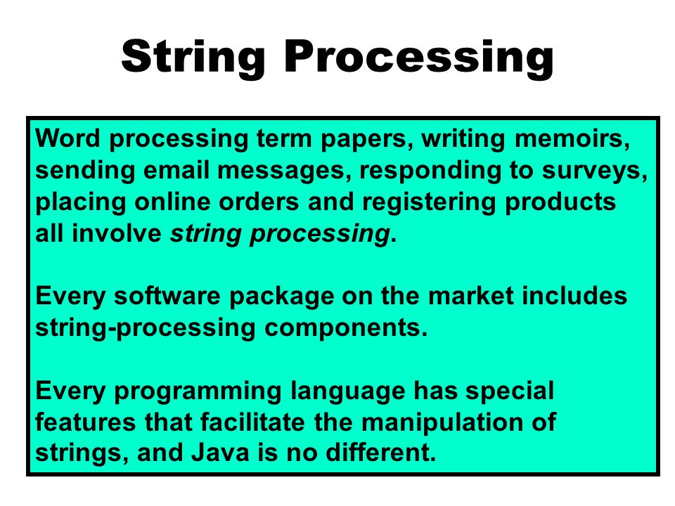 String Method substring s1 = Aardvark ; s2 = s1.substring(j,k); Method substring returns a set of consecutive characters from string s1, starting at index j, and ending at index k-1.