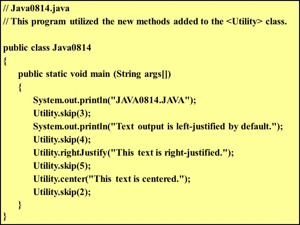 // Java0814.java // This program utilized the new methods added to the class.
