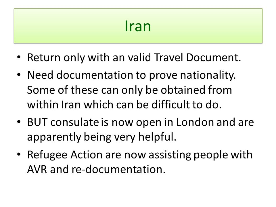 Iran Return only with an valid Travel Document.Need documentation to prove nationality.