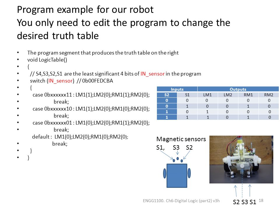 Program example for our robot You only need to edit the program to change the desired truth table The program segment that produces the truth table on