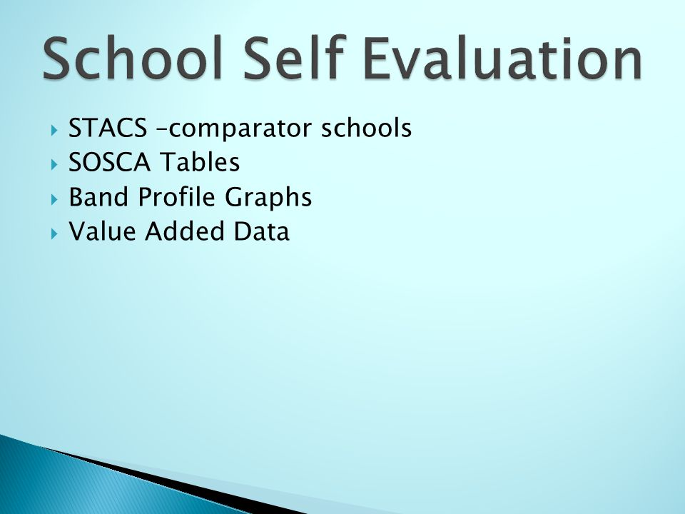  STACS –comparator schools  SOSCA Tables  Band Profile Graphs  Value Added Data