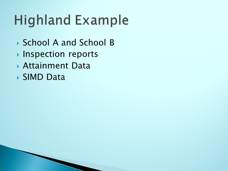  School A and School B  Inspection reports  Attainment Data  SIMD Data