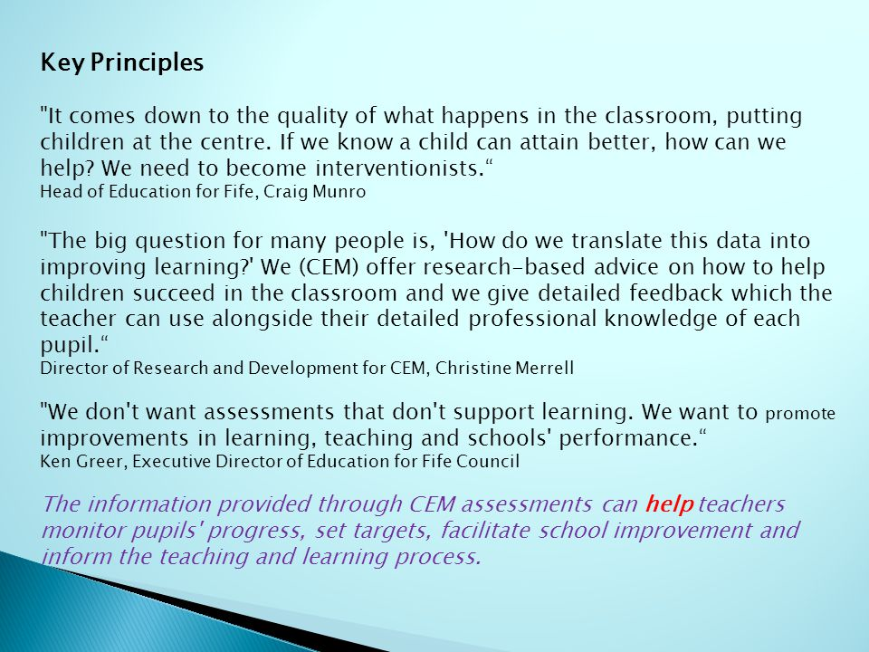 Key Principles It comes down to the quality of what happens in the classroom, putting children at the centre.