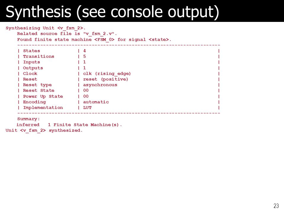 Synthesis (see console output) Synthesizing Unit. Related source file is