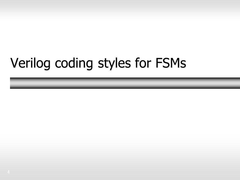 Verilog coding styles for FSMs 4