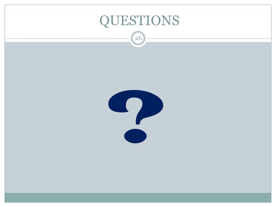 QUESTIONS ? 26