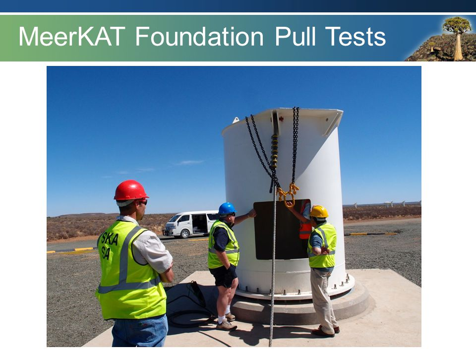 MeerKAT Foundation Pull Tests Our design