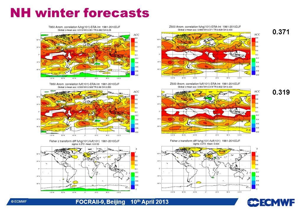 FOCRAII-9, Beijing 10 th April 2013 © ECMWF NH winter forecasts 0.319 0.371