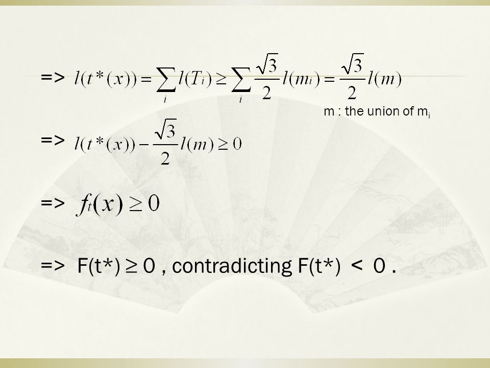 => m : the union of m i => => F(t*) ≥ 0, contradicting F(t*) < 0.