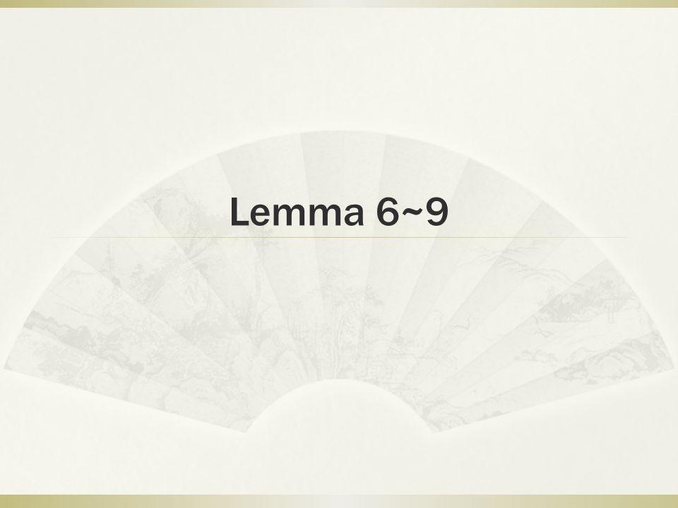 Lemma 6~9