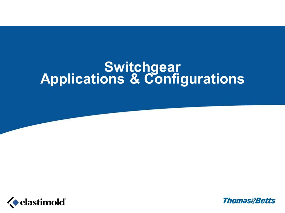 Switchgear Applications & Configurations