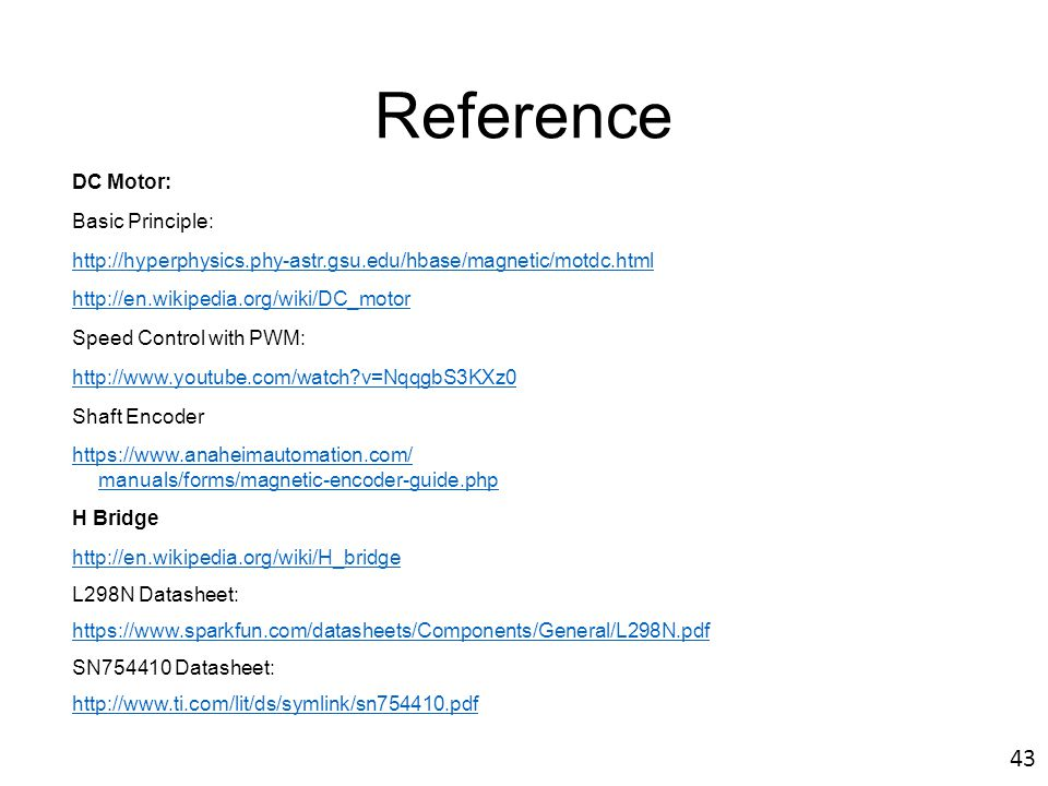 Reference DC Motor: Basic Principle: http://hyperphysics.phy-astr.gsu.edu/hbase/magnetic/motdc.html http://en.wikipedia.org/wiki/DC_motor Speed Contro