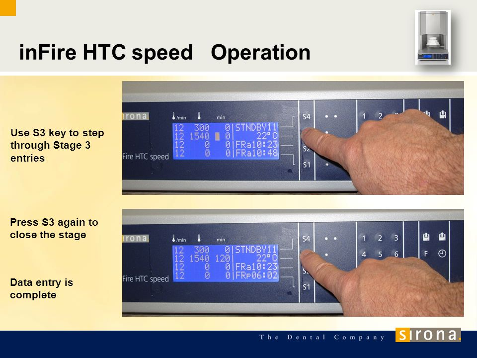 inFire HTC speed Operation Use S3 key to step through Stage 3 entries Press S3 again to close the stage Data entry is complete