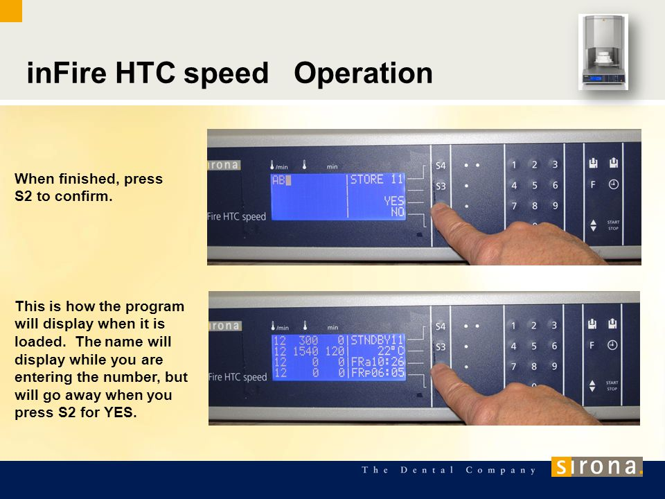 inFire HTC speed Operation When finished, press S2 to confirm.