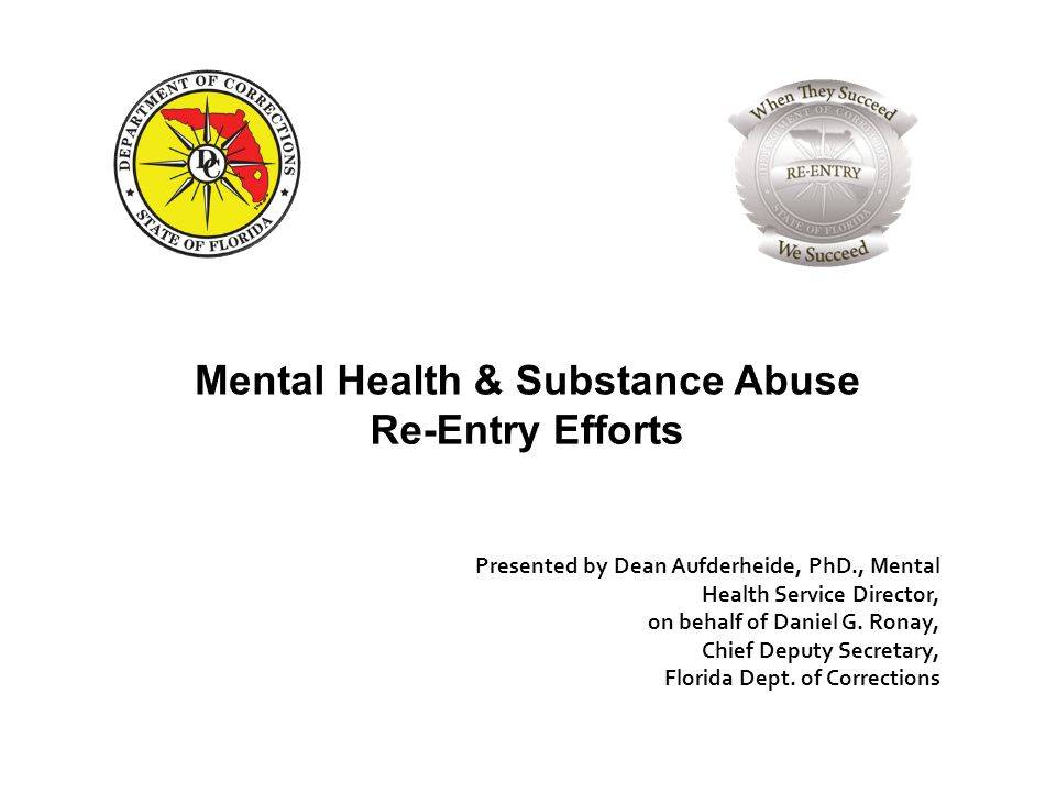 Presented by Dean Aufderheide, PhD., Mental Health Service Director, on behalf of Daniel G. Ronay, Chief Deputy Secretary, Florida Dept. of Correction