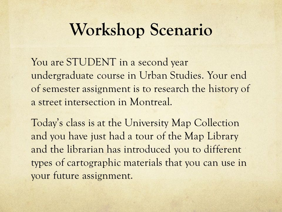 Workshop Scenario You are STUDENT in a second year undergraduate course in Urban Studies.