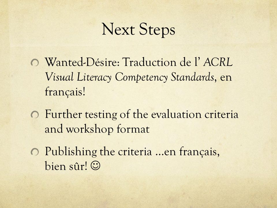 Next Steps Wanted-Désire: Traduction de l' ACRL Visual Literacy Competency Standards, en français.