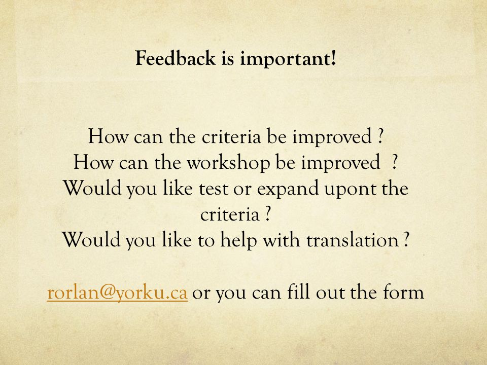 Feedback is important. How can the criteria be improved .