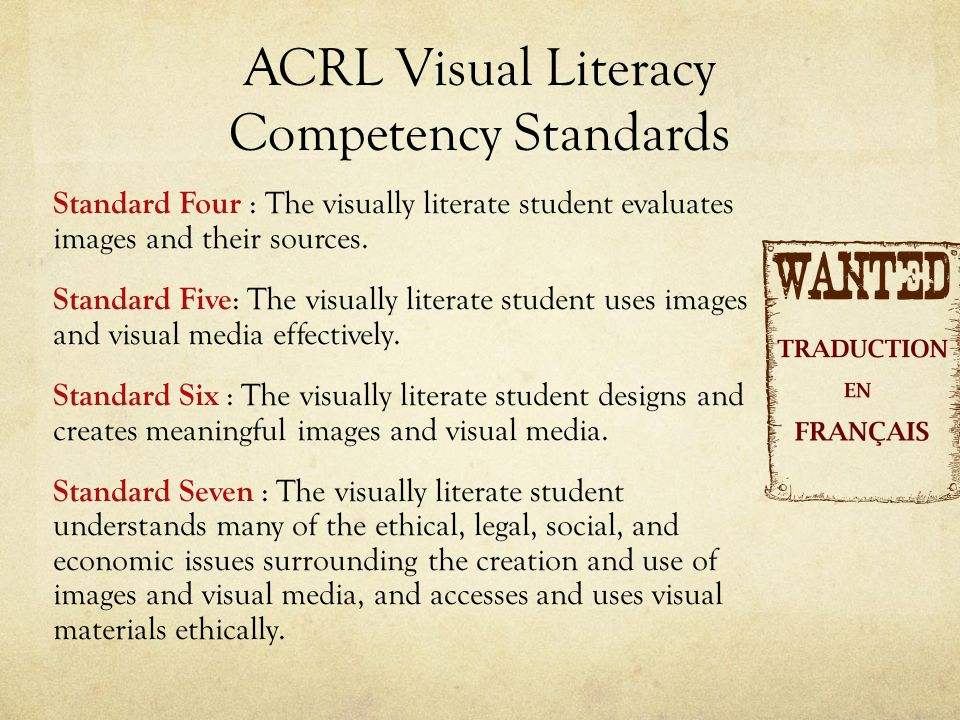 ACRL Visual Literacy Competency Standards Standard Four : The visually literate student evaluates images and their sources.