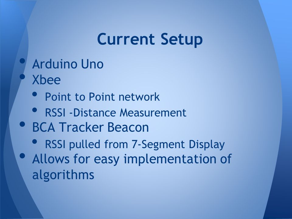 Arduino Uno Xbee Point to Point network RSSI -Distance Measurement BCA Tracker Beacon RSSI pulled from 7-Segment Display Allows for easy implementatio