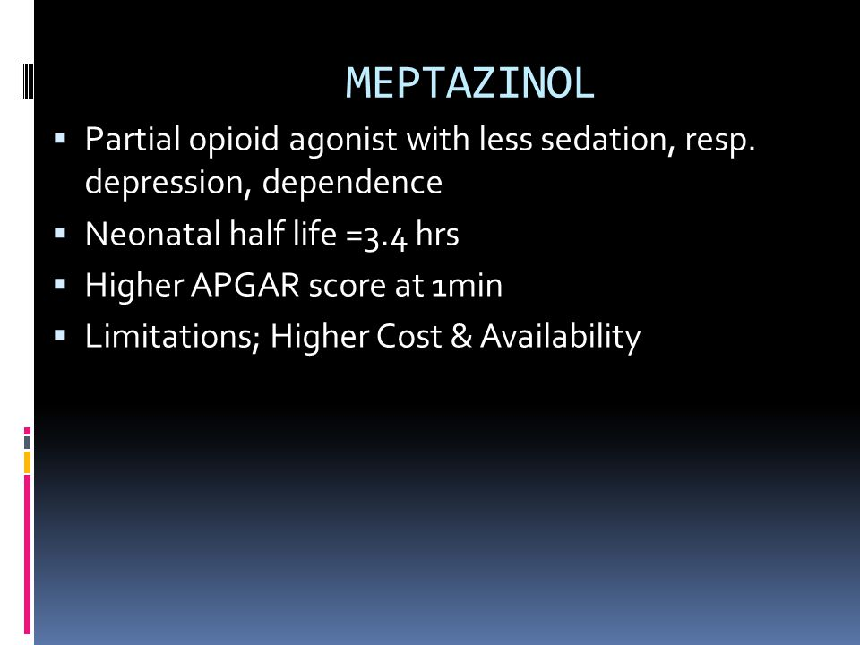 PENTAZOCINE  Synthetic opioid, both agonist and weak antagonist  30-60mg equipotent as 10mg morphine  Ceiling effect on respiratory depression occurs at 40-60mg  Limitation ;Psycho mimetic effect at higher doses