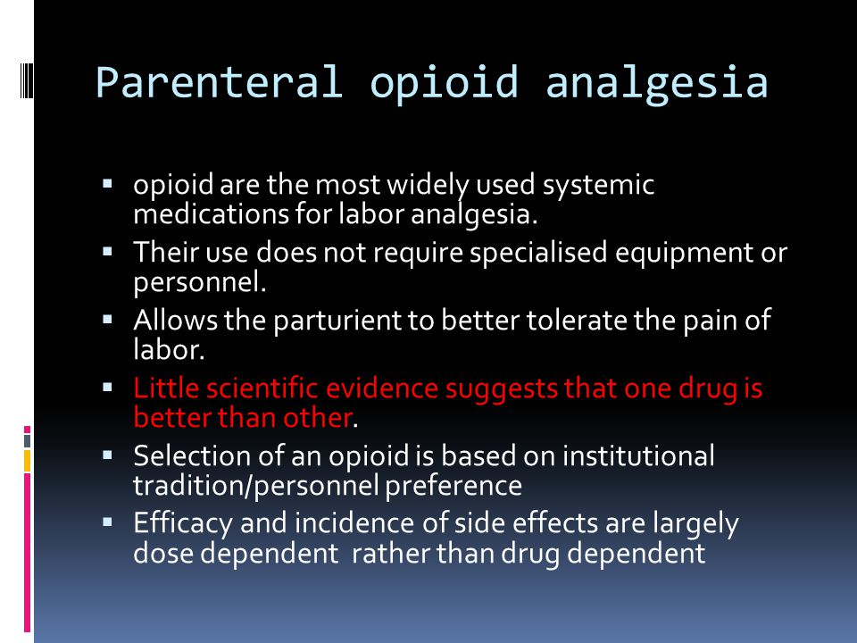Analgesia (contd)  Although narcotics provide both analgesia & sedation, their S.E are: 1.Maternal: Orthostatic hypotension, nausea, vomiting,delayed gastric emptying,dysphoria,drowsiness,hypoventila tion.