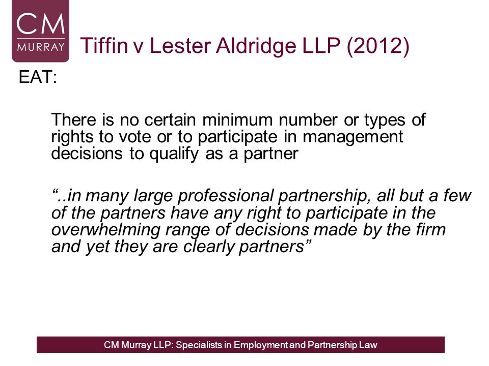 CM Murray LLP: Specialists in Employment and Partnership Law Tiffin v Lester Aldridge LLP (2012) EAT: There is no certain minimum number or types of r