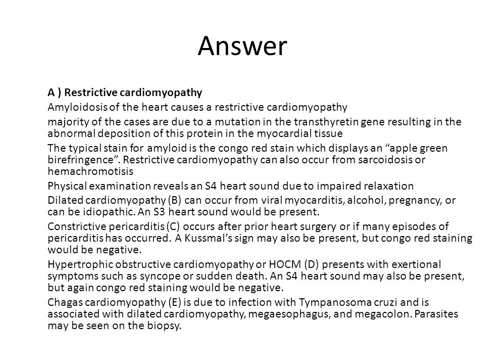 Answer A ) Restrictive cardiomyopathy Amyloidosis of the heart causes a restrictive cardiomyopathy majority of the cases are due to a mutation in the