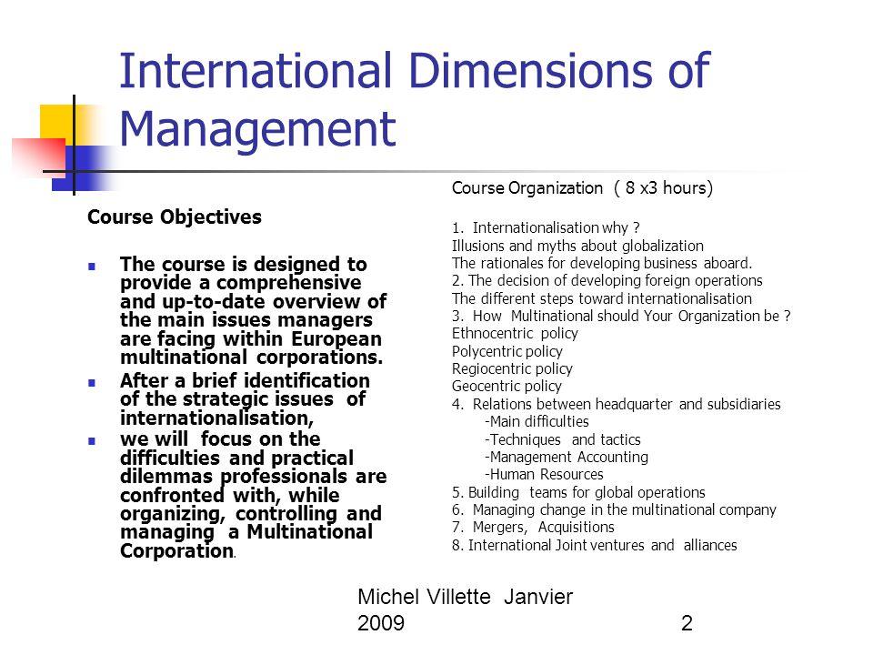 Michel Villette Janvier 200933 Modèles international, ethnocentrique ou encore global Le siège considère les filiales comme des extensions de l'activité domestique.