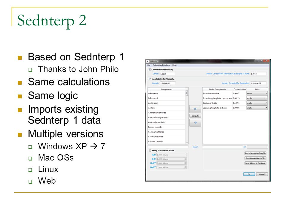 Sednterp 2 Based on Sednterp 1  Thanks to John Philo Same calculations Same logic Imports existing Sednterp 1 data Multiple versions  Windows XP  7  Mac OSs  Linux  Web
