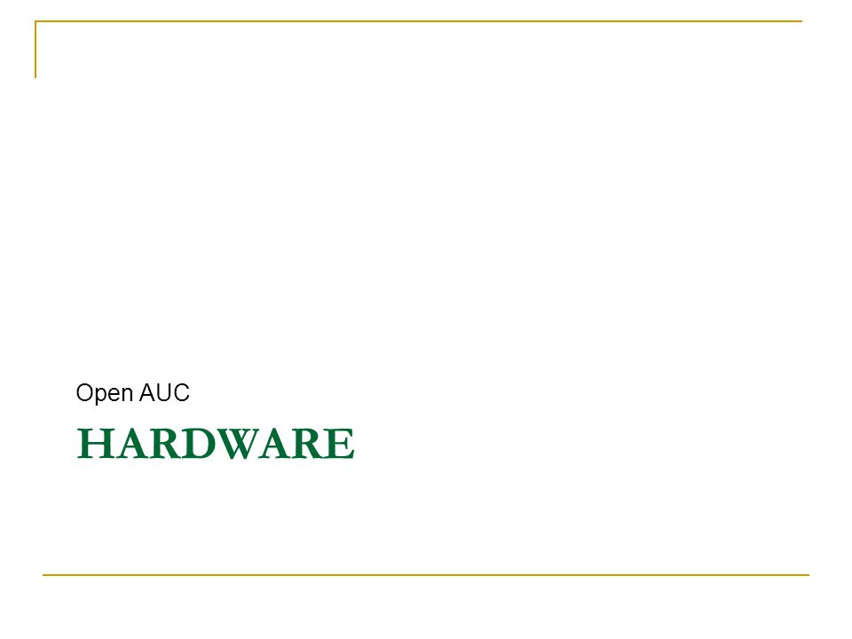 HARDWARE Open AUC