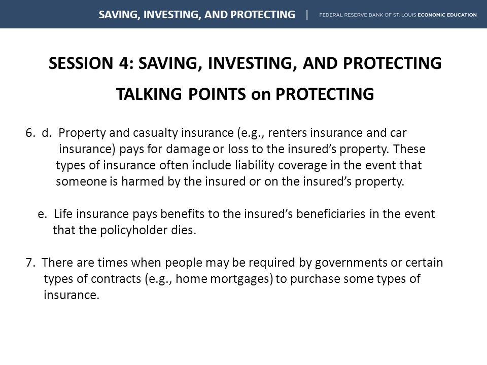 SESSION 4: SAVING, INVESTING, AND PROTECTING TALKING POINTS on PROTECTING SAVING, INVESTING, AND PROTECTING 6.