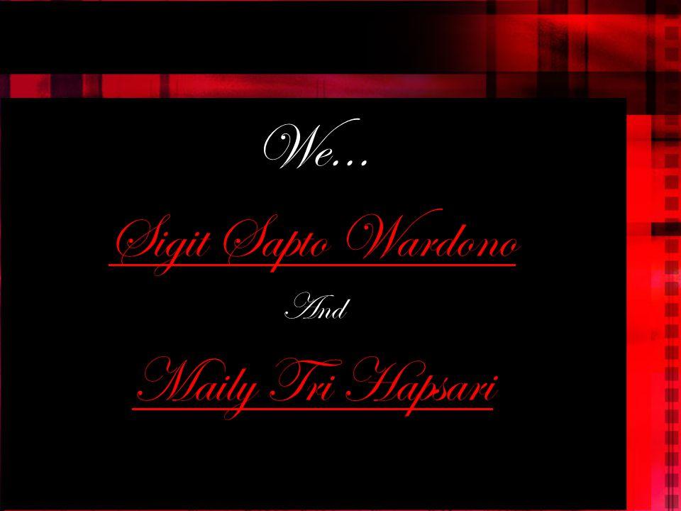 We... Sigit Sapto Wardono And Maily Tri Hapsari