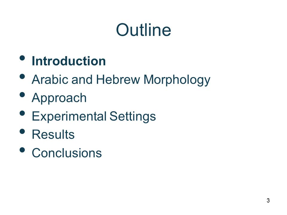 Introduction Arabic and Hebrew Morphology Approach Experimental Settings Results Conclusions Outline 3