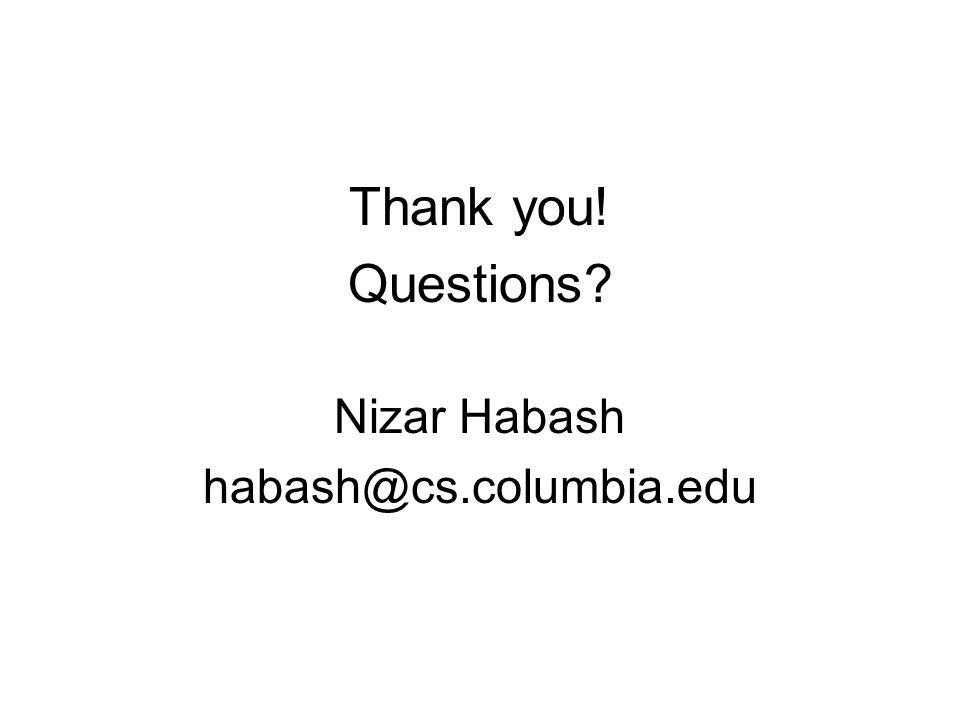 Thank you! Questions Nizar Habash habash@cs.columbia.edu