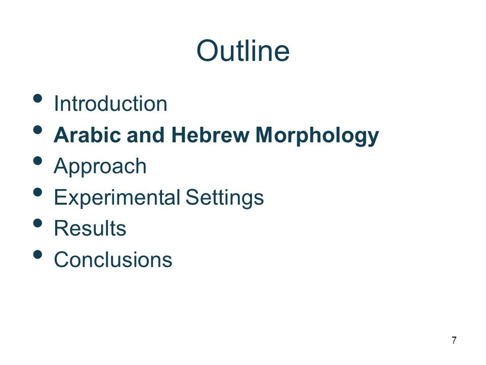 Introduction Arabic and Hebrew Morphology Approach Experimental Settings Results Conclusions Outline 7