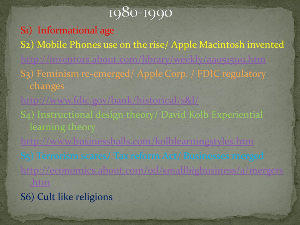 S1) Informational age S2) Mobile Phones use on the rise/ Apple Macintosh invented http://inventors.about.com/library/weekly/aa051599.htm S3) Feminism re-emerged/ Apple Corp.