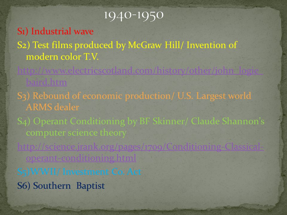 S1) Industrial wave S2) Test films produced by McGraw Hill/ Invention of modern color T.V.
