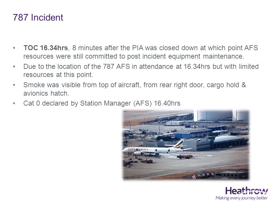 787 Incident TOC 16.34hrs, 8 minutes after the PIA was closed down at which point AFS resources were still committed to post incident equipment maintenance.