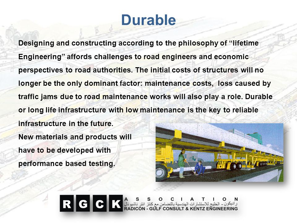 """Durable Designing and constructing according to the philosophy of """"lifetime Engineering"""" affords challenges to road engineers and economic perspective"""