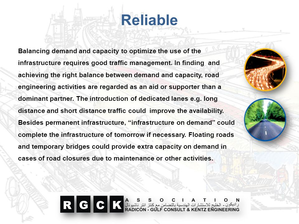 Reliable Balancing demand and capacity to optimize the use of the infrastructure requires good traffic management. In finding and achieving the right