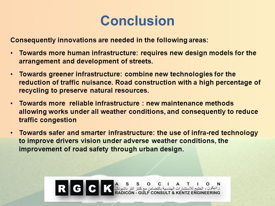 Consequently innovations are needed in the following areas: Towards more human infrastructure: requires new design models for the arrangement and deve