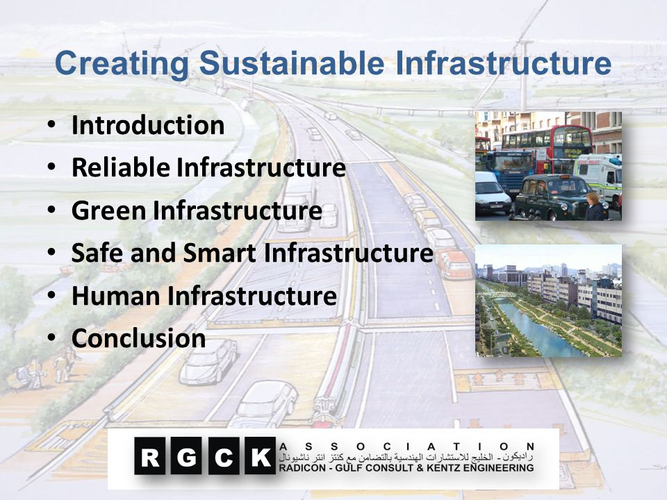 Today, a world without all types of infrastructure covering water and waste water, solids and hazardous waste handling, roads, bridges, buildings and facilities, rail, aviation, sea ports telecommunications and energy would be almost unimaginable.