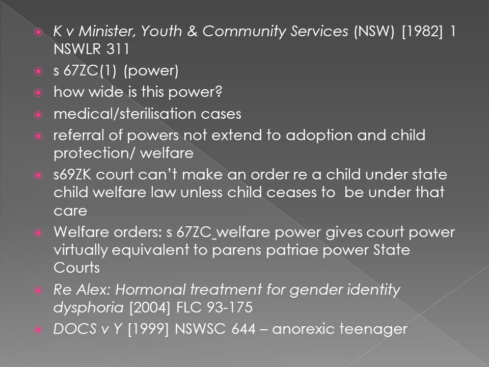  K v Minister, Youth & Community Services (NSW) [1982] 1 NSWLR 311  s 67ZC(1) (power)  how wide is this power.